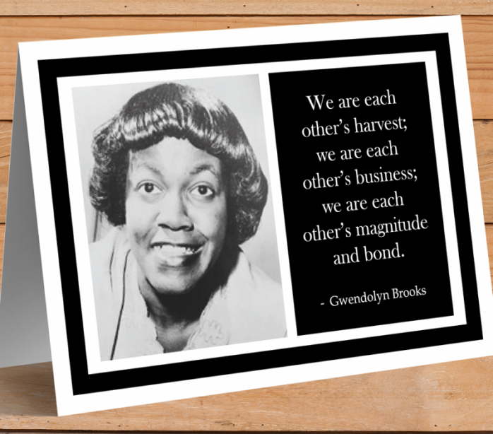 Inspirational Card - Gwendolyn Brooks