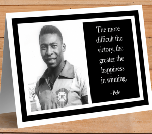Inspirational Card - Pele