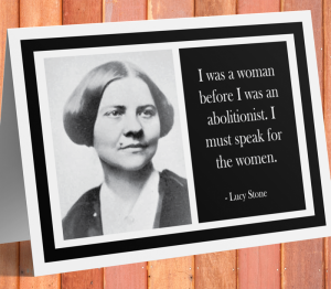 Lucy Stone Inspirational Card