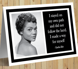 Inspirational Card - Eartha Kitt